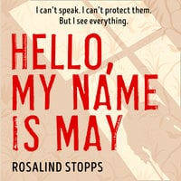 Hello, My Name is May - Rosalind Stopps