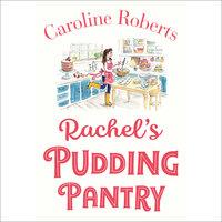 Rachel's Pudding Pantry - Caroline Roberts