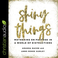 Shiny Things - Amanda Bacon, Anne-Renee Gumley