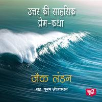Uttar Ki Sahasi Prem Katha - Jack London