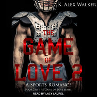 The Game of Love II - K. Alex Walker