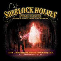 Sherlock Holmes Phantastik: Das Geheimnis des Illusionisten - Markus Winter