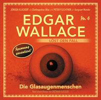 Edgar Wallace löst den Fall - Nr. 4: Die Glasaugenmenschen - Dietmar Kuegler