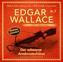 Edgar Wallace löst den Fall - Nr. 3: Der schwarze Armbrustschütze - Dietmar Kuegler