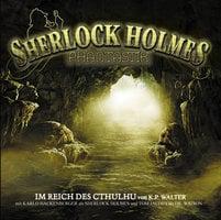 Sherlock Holmes Phantastik: Im Reich des Cthulhu - Sir Arthur Conan Doyle, Markus Winter, K.P. Walter
