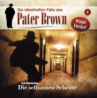 Die rätselhaften Fälle des Pater Brown - Folge 2: Die seltsamen Schritte