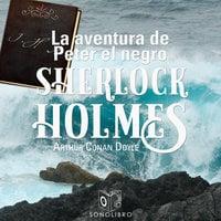 La aventura de Peter el negro - Arthur Conan Doyle
