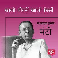 KHAALI BOTALEIN KHAALI DIBBEIN - Sadat Hasan Manto