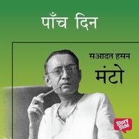PAANCH DIN - Sadat Hasan Manto