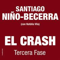 El crash. Tercera fase - Santiago Niño-Becerra