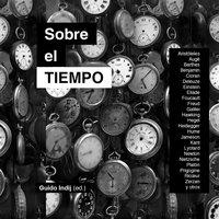 Sobre el tiempo - Guido Indij