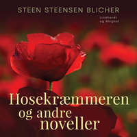 Hosekræmmeren og andre noveller - Steen Steensen Blicher