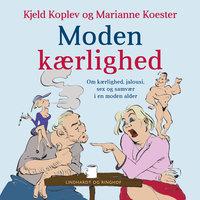 Moden kærlighed - Kjeld Koplev,Marianne Koester