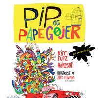 Pip og papegøjer - på sønderjysk! - Kim Fupz Aakeson