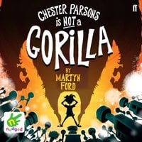 Chester Parsons is Not a Gorilla - Martyn Ford