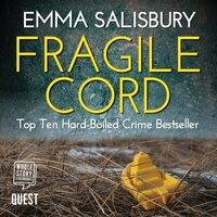 Fragile Cord - Emma Salisbury