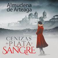 Cenizas de plata y sangre - Almudena de Arteaga