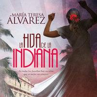 La hija de la indiana - María Teresa Álvarez