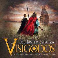 Visigodos - José Javier Esparza