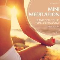 Mini Meditation: Klang der Stille - Ruhe und Erholung - Katja Schütz