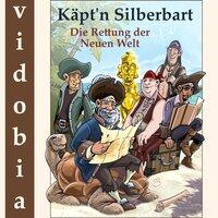 Käpt'n Silberbart: Die Rettung der Neuen Welt