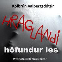 Hraglandi - Kolbrún Valbergsdóttir