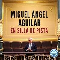 En silla de pista - Miguel Ángel Aguilar