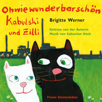 Ohwiewunderbarschön: Kabulski und Zilli - Brigitte Werner