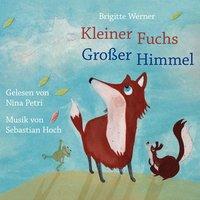 Kleiner Fuchs, großer Himmel - Brigitte Werner