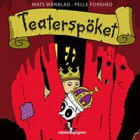 Familjen Monstersson 12 – Teaterspöket - Mats Wänblad, Pelle Forshed