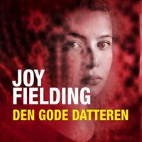 Den gode datteren - Joy Fielding