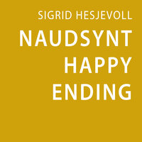 Naudsynt happy ending - Sigrid Hesjevoll
