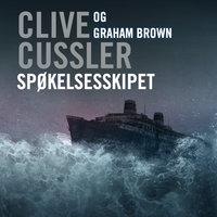 Spøkelsesskipet - Clive Cussler, Graham Brown