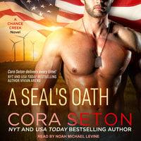 A SEAL's Oath - Cora Seton