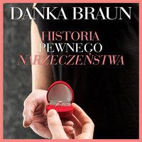 Historia pewnego narzeczeństwa - Danka Braun