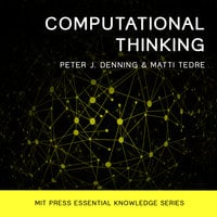 Computational Thinking - Peter J. Denning,Matti Tedre