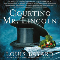 Courting Mr. Lincoln: A Novel - Louis Bayard