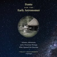 Dante and the Early Astronomer - Tracy Daugherty