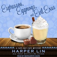 Espressos, Eggnogs, and Evil Exes - Harper Lin