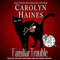 Familiar Trouble - Carolyn Haines