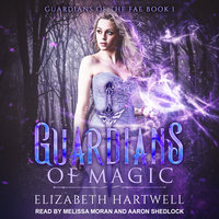 Guardians of Magic: A Reverse Harem Paranormal Fantasy Romance - Elizabeth Hartwell
