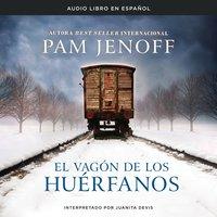El vagón de los huérfanos - Pam Jenoff