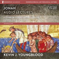 Jonah: Audio Lectures – 8 Lessons on Literary Context, Structure, Exegesis, and Interpretation - Kevin J. Youngblood
