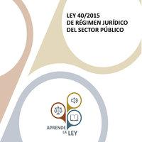 Ley 40/2015 de Régimen Jurídico del Sector Público (Edición 2019) - Aprende la Ley