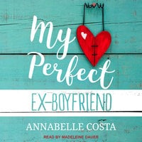 My Perfect Ex-Boyfriend - Annabelle Costa