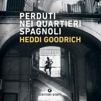 Perduti nei quartieri spagnoli - Heddi Goodrich