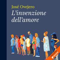 L'invenzione dell'amore - José Ovejero