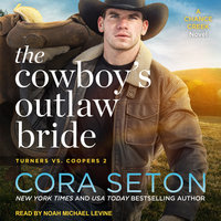 The Cowboy's Outlaw Bride - Cora Seton
