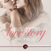 An Old Fashioned Love Story - Vanessa de Sade