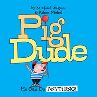 Pig Dude: He Can Do ANYTHING!